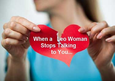 When a Leo Woman Stops Talking to You