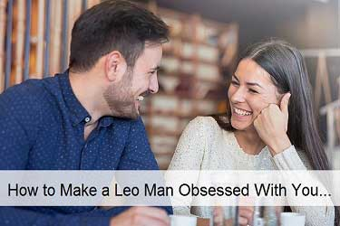How to make a Leo Man obsessed with you